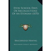 Eton School Days or Recollections of an Etonian (1870)