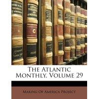 The Atlantic Monthly, Volume 29
