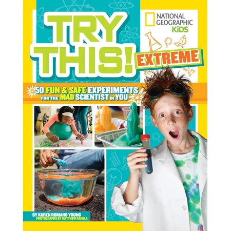 Try This Extreme : 50 Fun & Safe Experiments for the Mad Scientist in You](Halloween Mad Scientist Food)