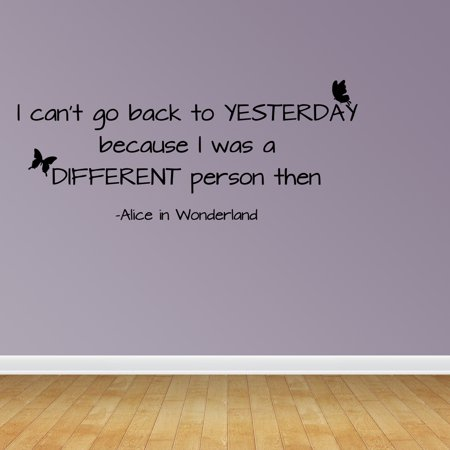Wall Decal Quote Alice In Wonderland I Can't Go Back To Yesterday Decor R124 - Alice In Wonderland Decor