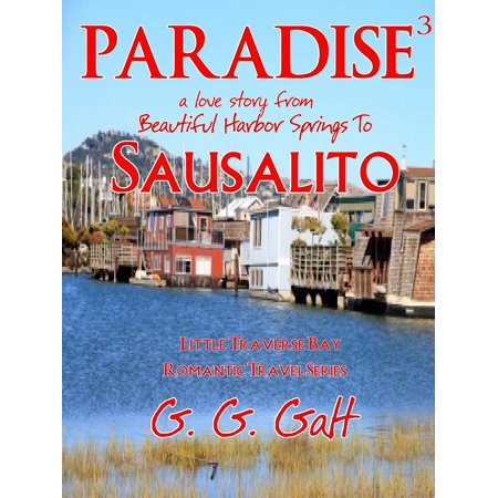 Paradise 3: A Love Story from Harbor Springs to Sausalito - eBook