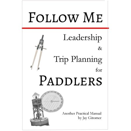 Follow Me: Leadership & Trip Planning for Paddlers -