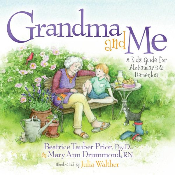 Grandma and Me : A Kid's Guide for Alzheimer's and Dementia