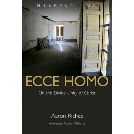 Ecce Homo : On the Divine Unity of Christ