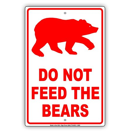 Do Not Feed The Bears Wildlife Protection Caution Alert Warning Notice Aluminum Metal Sign 8