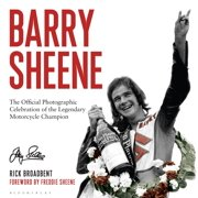 Barry Sheene : The Official Photographic Celebration of the Legendary Motorcycle Champion