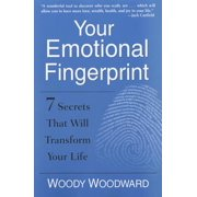 Your Emotional Fingerprint : 7 Secrets That Will Transform Your Life