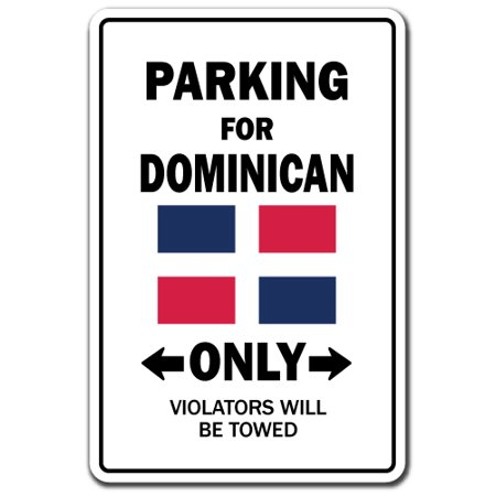 PARKING FOR DOMINICAN ONLY Aluminum Sign dominican republic flag national pride love | Indoor/Outdoor | 18