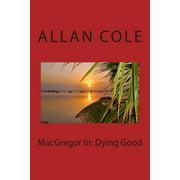 MacGregor In: Dying Good (Paperback)
