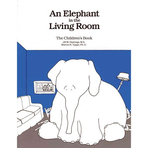 Elephant in the Living Room: The Children's Book