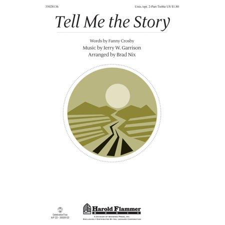 Shawnee Press Tell Me the Story Unison/2-Part Treble arranged by Brad