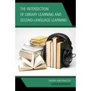 The Intersection of Library Learning and Second-Language Learning - eBook