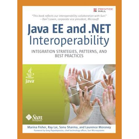 Java Ee and .Net Interoperability : Integration Strategies, Patterns, and Best