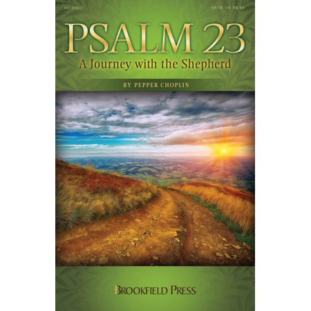 Brookfield Psalm 23  A Journey With The Shepherd  Satb Composed By Pepper Choplin