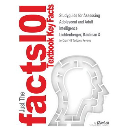 Studyguide for Assessing Adolescent and Adult Intelligence by Lichtenberger, Kaufman &, ISBN (Kaufman Brief Intelligence Test Sample Questions For Kindergarten)