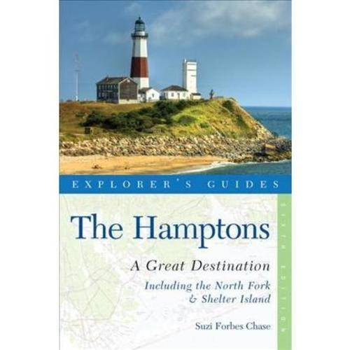 The Hamptons: Great Destination. Including the North Fork & Shelter Island