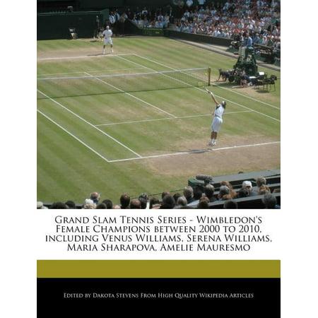 Grand Slam Tennis Series - Wimbledon's Female Champions Between 2000 to 2010, Including Venus Williams, Serena Williams, Maria Sharapova, Amelie Mauresmo Grand Slam Series