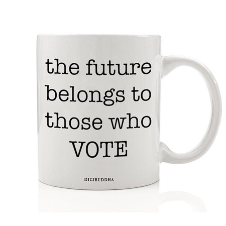 Patriotic Theme Ideas (Patriotic Gifts, The Future Belongs To Those Who Vote Quote Mug, Political American Voting Politics Christmas Gift Idea Birthday Present for Women Men Him Her 11oz Ceramic Coffee Cup Digibuddha)