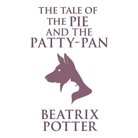 The Tale of the Pie and the Patty-Pan - eBook