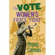 The Vote: Women's Fierce Fight - eBook
