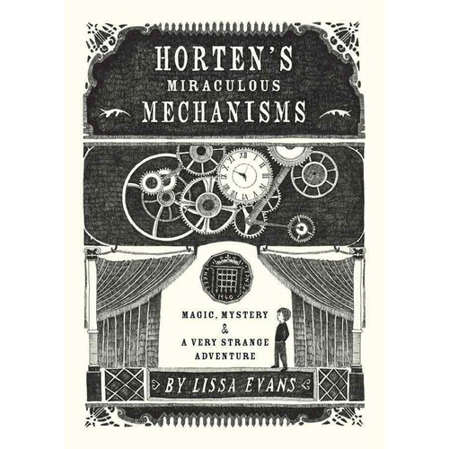 Horten's Miraculous Mechanisms: Magic, Mystery, & a Very Strange Adventure
