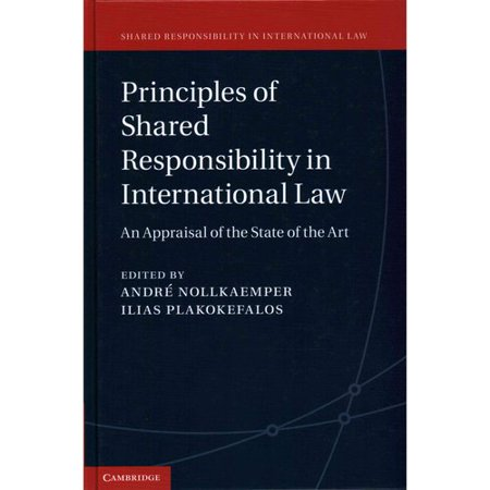 Principles Of Shared Responsibility In International Law  An Appraisal Of The State Of The Art
