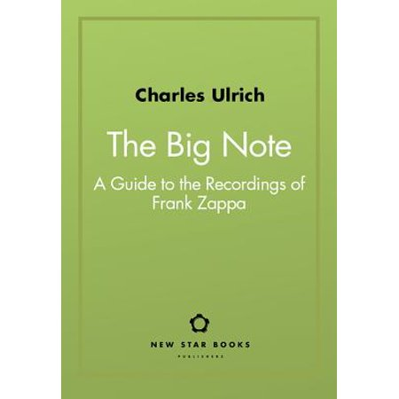 The Big Note: A Guide to the Recordings of Frank Zappa](Big Frank)