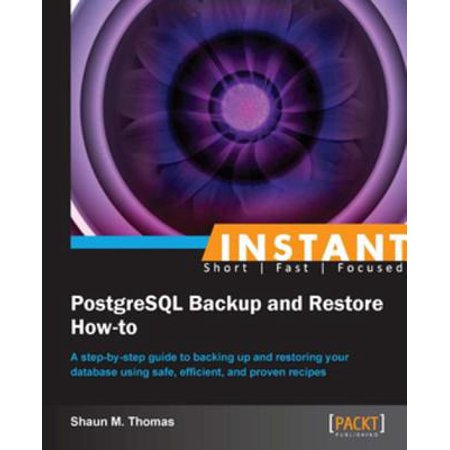 Instant PostgreSQL Backup and Restore How-to -