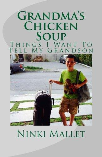 Grandma's Chicken Soup: Things I Want to Tell My Grandson by