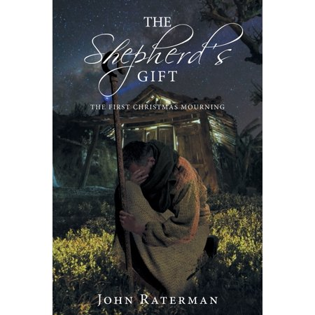 The Shepherd's Gift : The First Christmas Mourning ()