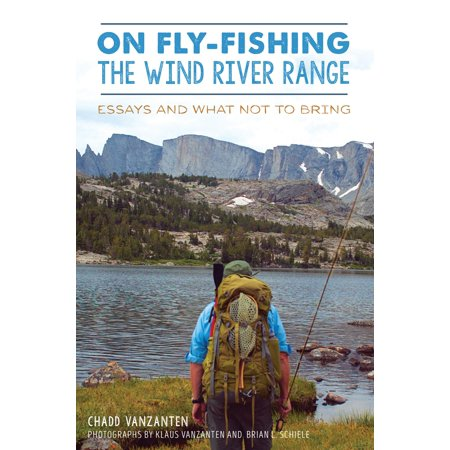on fly fishing the wind river range essays and what not to bring. Black Bedroom Furniture Sets. Home Design Ideas