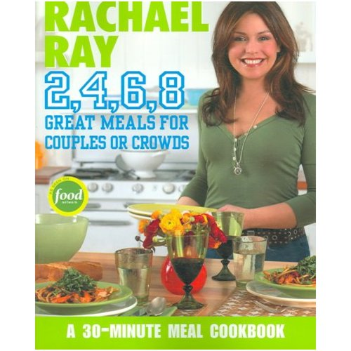 Rachael Ray 2,4,6,8: Great Meals for Couples or Crowds