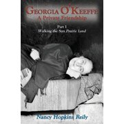 Georgia O'Keeffe, a Private Friendship, Part I Softcover