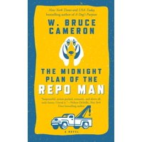 The Midnight Plan of the Repo Man : A Novel