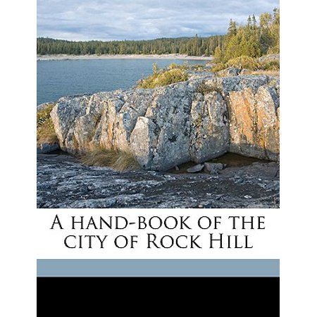 A Hand-Book of the City of Rock Hill