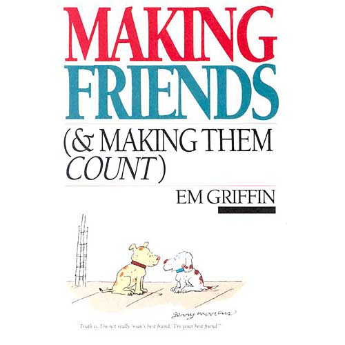 making friends and making them count essay Making friends (& making them count) by em griffin introduction: making friends (& making them count) is a book written by em griffin, where he tried to survey.