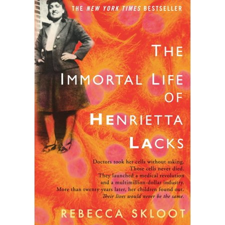 The Immortal Life of Henrietta Lacks (The Immortal Life Of Henrietta Lacks Analysis)