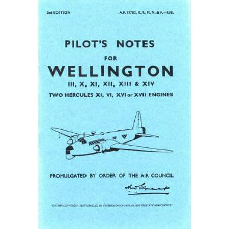 Pilot's Notes for Wellington III, X, XI, XII, XIII & XIV : Two Hercules XI, VI, XVI or XVII Engines ()