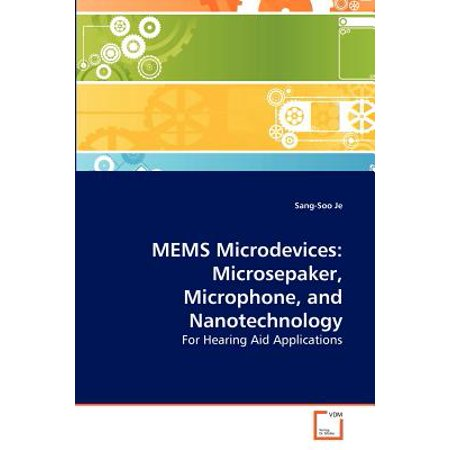Mems Microdevices  Microsepaker  Microphone  And Nanotechnology