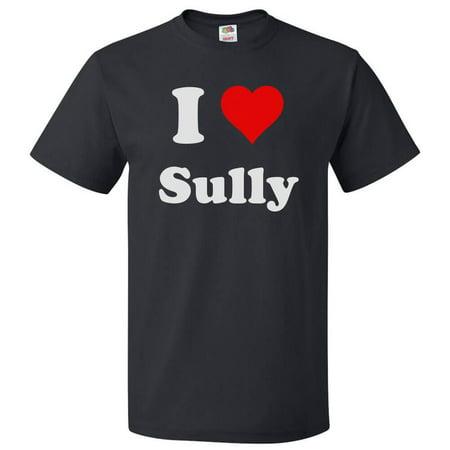I Love Sully T shirt I Heart Sully Tee Gift - Sully Shirt