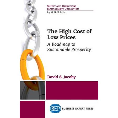 The High Cost of Low Prices : A Roadmap to Sustainable
