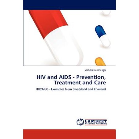 HIV and AIDS - Prevention, Treatment and Care
