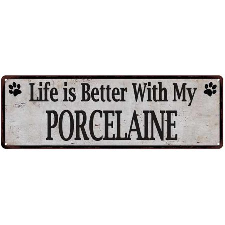 Life Is Better With My Porcelaine Rustic Look Dog Pet Sign 6X18 Sign 61805697
