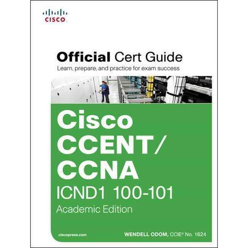 Cisco CCENT/CCNA ICND1 100-101 Official Cert Guide: Academic Edition