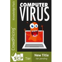 Computer Virus: The Damaging Facts About Computer Viruses! - eBook