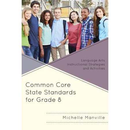 Instructional Activities (Common Core State Standards for Grade 8 : Language Arts Instructional Strategies and Activities )