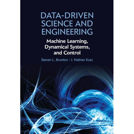 Data-Driven Science and Engineering : Machine Learning, Dynamical Systems, and Control