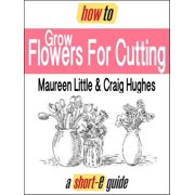 How to Grow Flowers For Cutting (Short-e Guide) - eBook