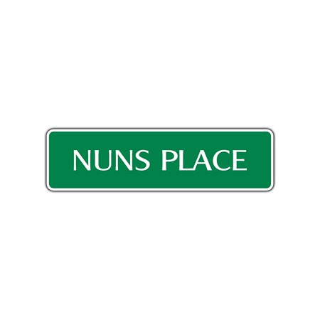 Nuns Place Aluminum Metal Novelty Street Sign Sister Religious Woman Gift Décor 4x13.5 - Religious Novelties