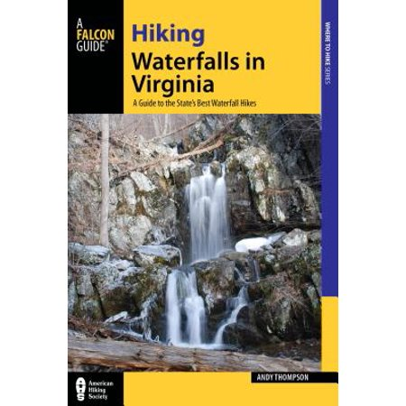 Hiking Waterfalls in Virginia : A Guide to the State's Best Waterfall